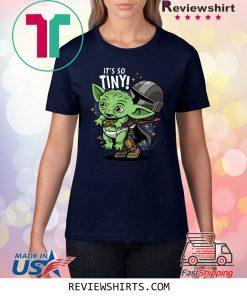 Baby Yoda Its So Tiny The The Mandalorian Bounty Hunter Tee Shirt