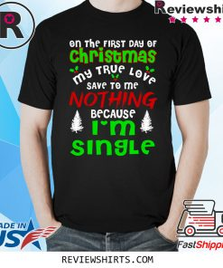 True Love I' Single Ugly Christmas Tee Shirt