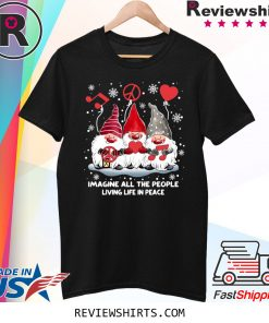Gnomies Imagine All The People Living Life In Peace Christmas Xmas TShirt