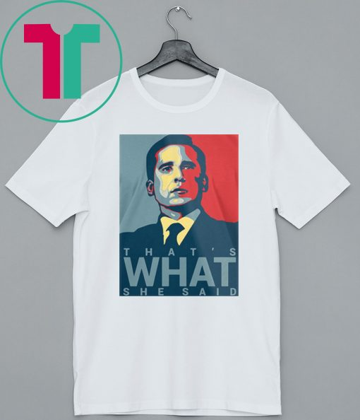The Office Michael Scott That's What She Said T-Shirt