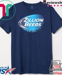 ZILLION BEERS LIGHT Gift T-Shirt