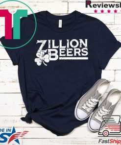 Zillion Beers Shamrock St Patrick's Day Gift T-Shirts