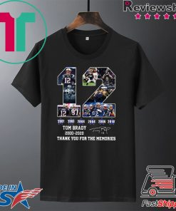 12 Tom Brady thanks for the memories signatures 2000 2020 Gift T-Shirt