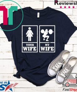 Your wife my wife Gift T-Shirt