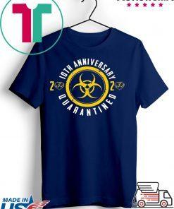 10th Anniversary 2020 Quarantined Happy Wedding Anniversary Gift T-Shirt