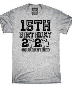 15 Birthday Shirt, Quarantine Shirts The One Where I Was Quarantined 2020 Shirt – 15th Birthday 2020 #Quarantined Gift T-Shirts