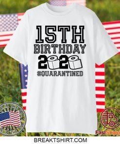 15th Birthday Shirt, Birthday Quarantine Shirt, The One Where I Was Quarantined 2020 Gift T-Shirts