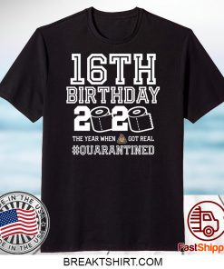 16th Birthday Shirt - Friends Birthday Shirt - Quarantine Birthday Shirt - Birthday Quarantine Shirt - 16th Birthday T-Shirt