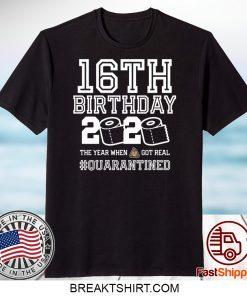 16th Birthday Shirt - Friends Birthday Shirt - Quarantine Birthday Shirt - Birthday Quarantine Shirt - 16th Birthday T-Shirt