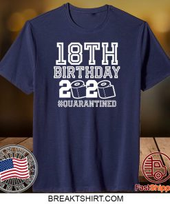 18th Birthday Quarantined Gift T-Shirts